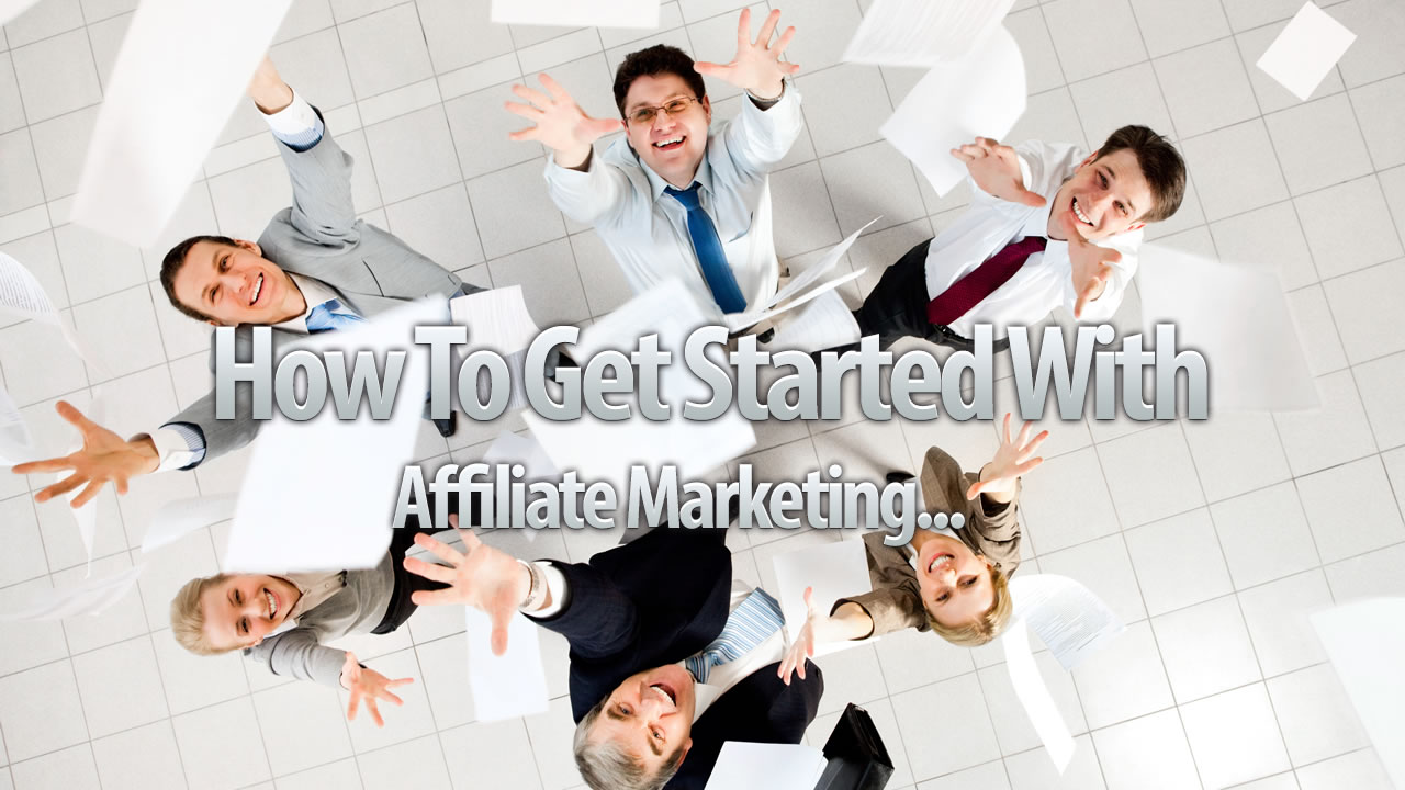 Affiliate Marketing Getting Started